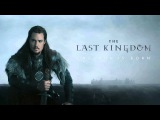Soundtrack The Last Kingdom (Theme Song) - Trailer Music The Last Kingdom