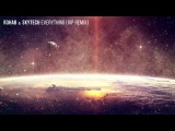R3hab &amp Skytech - Everything (VIP Remix Official)