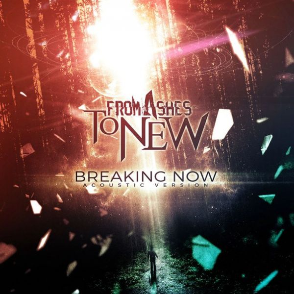 From Ashes to New - Breaking Now (Acoustic) [single] (2017)