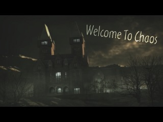 Welcome To Chaos [Outlast]