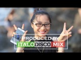 Best of Itali Disco Mix Eurodisco Megamix 2017