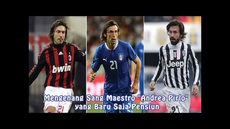 Mengenang Sang Maestro Andrea Pirlo yang Baru Saja Pensiun