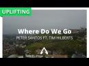 Peter Santos Ft. Tim Hilberts - Where Do We Go