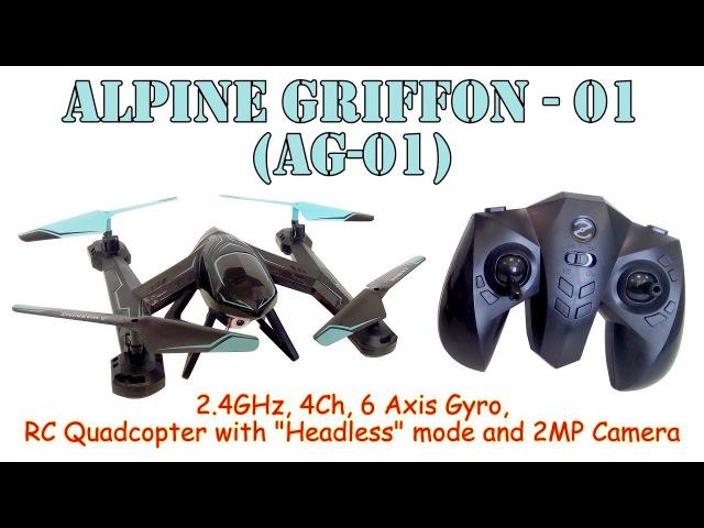 Alpine Griffon - 01 (AG-01) 2.4GHz, 4Ch, 6 Axis Gyro, RC Quadcopter, Headless and 2MP Camera (RTF)