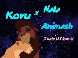 Animash - Kovu X Nala {I Hate U I Love U}