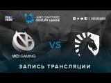 Vici Gaming vs Liquid, AMD SAPPHIRE Dota PIT, game 1 [v1lat, GodHunt]