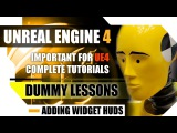 Unreal Engine 4 Dummy Lessons - Add Widgets as HUD - Show and Hide Tutorial