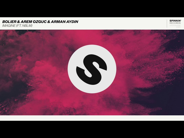 Bolier Arem Ozguc Arman Aydin - Imagine (ft. NBLM)