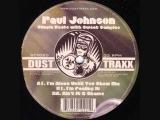Paul Johnson - I'm Alone Until You Show Me