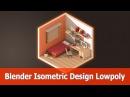 Blender Isometric Design Room Low Poly