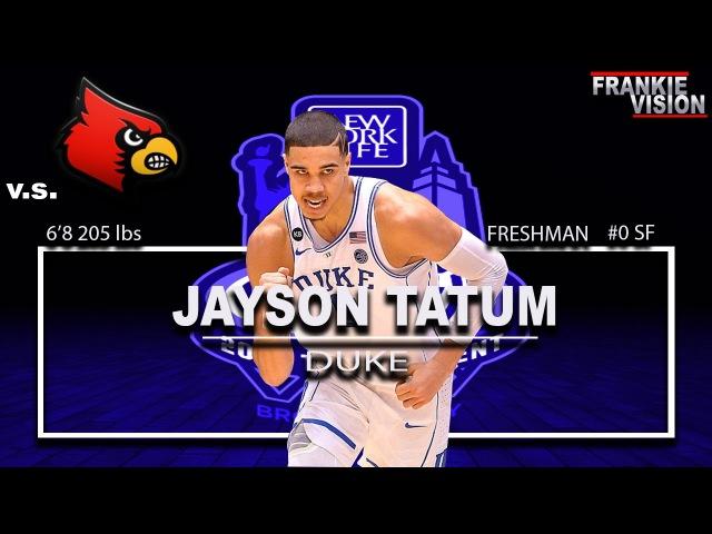 Jayson Tatum vs Louisville ACC Tournament 3rd Round 3.9.17 25 Pts, 6 Rebs