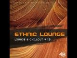 Beck &amp Alex - Ethnic Lounge &amp Chill Out #13  Восток дело тонкое