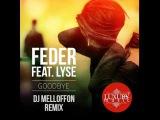 Feder feat. Lyse - Goodbye (DJ Melloffon Remix)