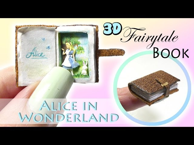 Mini Fairytale Book Tutorial DIY 3D Alice In Wonderland Miniature Book