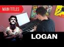 LOGAN - Main Titles | Piano Cover