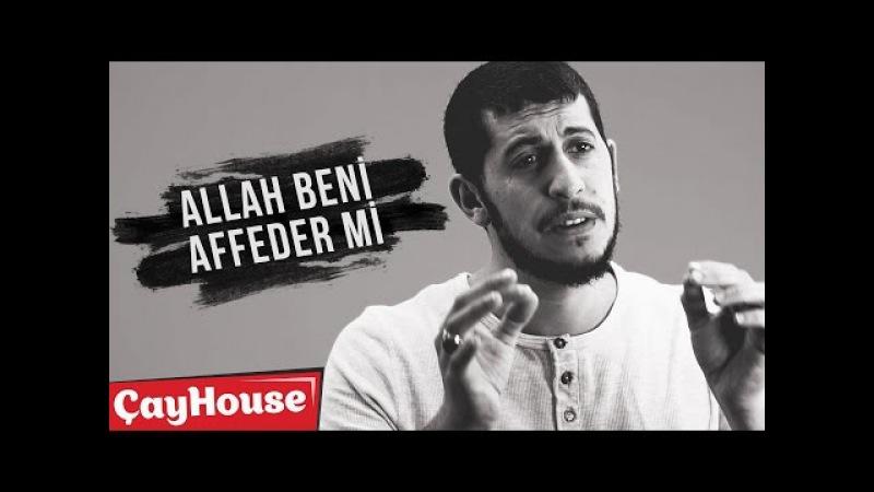 Bu Kadar Günahla Allah Beni Nasıl Affetsin - Serkan Aktaş | Çay House