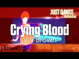 Just Dance Unlimited  Crying Blood - V V Brown  Just Dance 2
