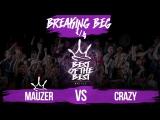 BEST of the BEST  Battle  2017  Breaking Beg  14 (MauZer VS Crazy)