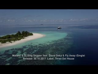 Matami & Dj Oleg Skipper feat. David Onka - Fly Away (Single)