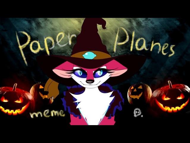 Paper Planes   meme collab w/ Shgurr