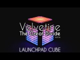 Velvetine - The Great Divide (Remix) Launchpad Cube (Pro &amp 2 MKII)