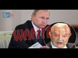 BREAKING  International Arrest  Warrant Issued  By Putin For  George Soros!