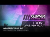 Quivver feat Angel Hart - I Don't Wanna Wait (Ben Delay Remix)