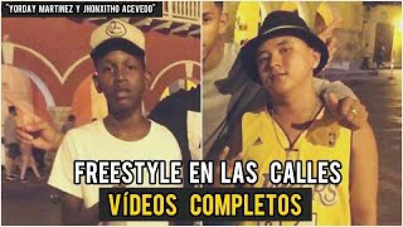 Yorday Martinez y JhonxiTho Acevedo Freestyle en las calles de Colombia Vídeos Completos