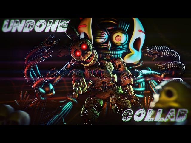 [SFM/FNAF] - Undone - Collab - Song by Desmeon