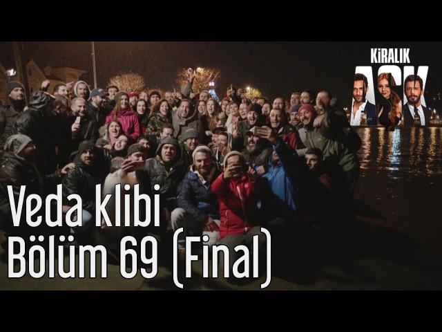 Kiralık Aşk 69. Bölüm (Final) - Veda Klibi