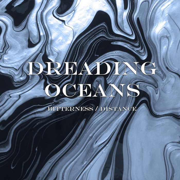 Dreading Oceans - Bitterness//Distance [EP] (2016)