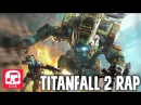 TITANFALL 2 RAP by JT Music feat. Teamheadkick - Aligned with Giants