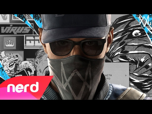 WATCH DOGS 2 SONG | IM A WATCH DOG | NerdOut