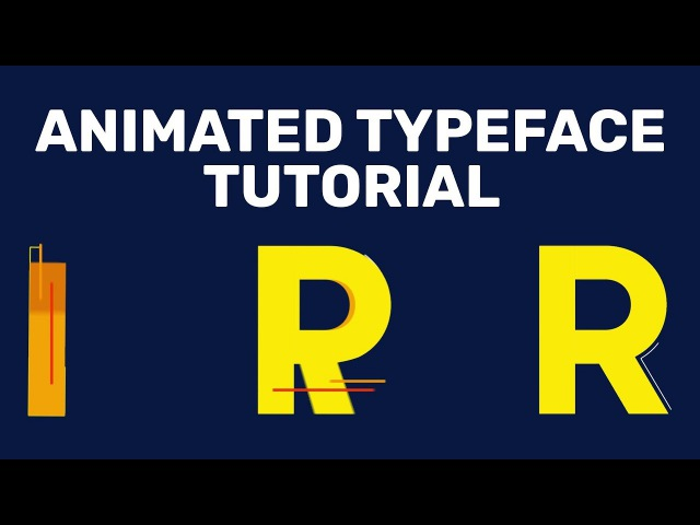 Create an Animated Typeface in After Effects CC 2018 - Tutorial