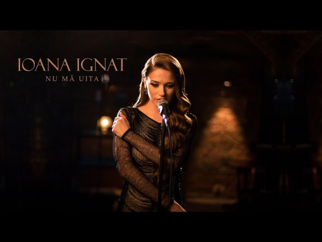 Ioana Ignat - Nu ma uita   Official Video