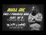 RIELL MC- This I Promise You Ft. YZ N (Official Audio)