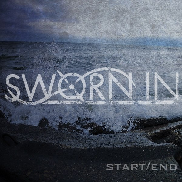 Sworn In - Start/End [EP] (2012)