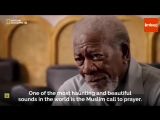 Morgan Freeman Thinks the Muslim Call to Prayer is One of the Most Beautiful Sou
