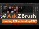 AskZBrush - How is model loading different between loading a ZPR file and a ZTL File