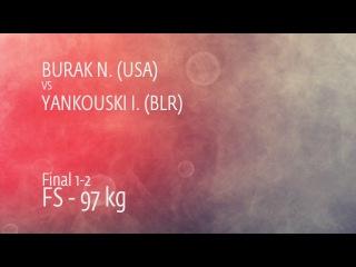 GOLD FS - 97 kg: I. YANKOUSKI (BLR) df. N. BURAK (USA), 7-0