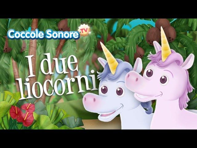 I due liocorni Canzoni per bambini di Coccole Sonore