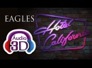 Eagles - Hotel California - AUDIO 3D