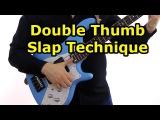 Double Thumb Slap Technique - a la Victor Wooten