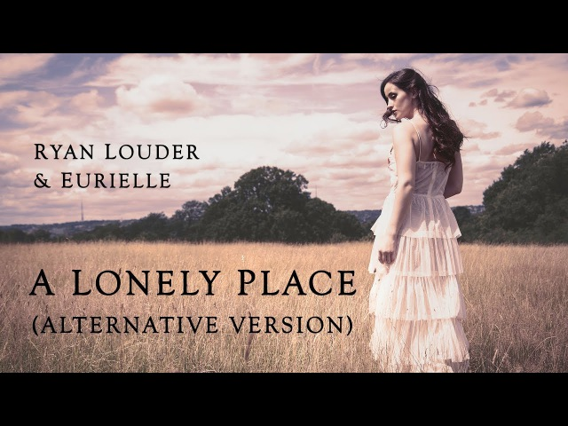 EURIELLE RYAN LOUDER: A Lonely Place - Alternative Version (Official Lyric Video)