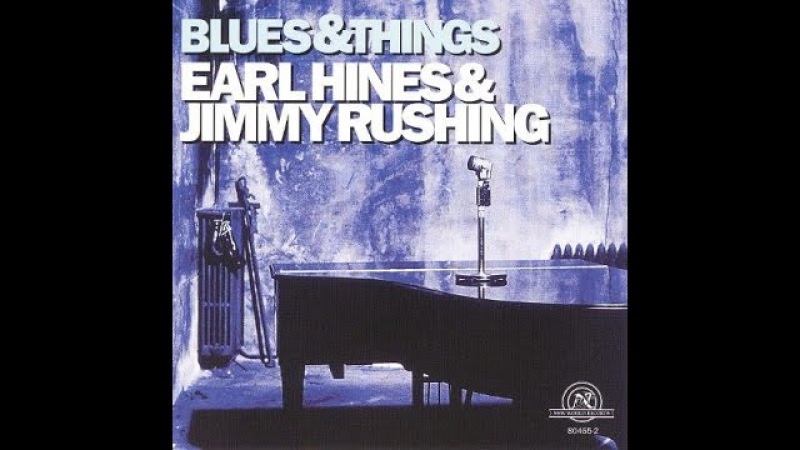 Earl 'Fatha' Hines Jimmy Rushing - Blues And Things (4 songs)