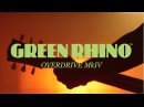Way Huge By Jeorge Tripps The Green Rhino Overdrive MKIV