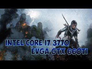 [Test] Rise of the Tomb Raider - Benchmark - Intel Core i7 @3770 - EVGA GTX 660Ti 2GB
