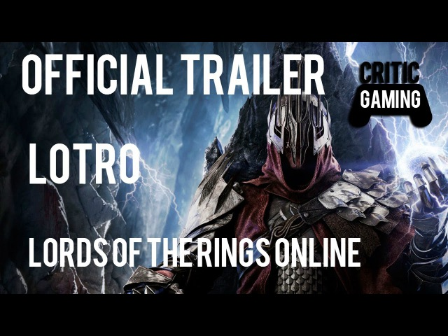 LOTRO OFFICIAL TRAILER [HD]