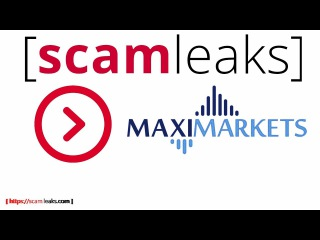 MaxiMarkets мошенники Расследование брокера МаксиМаркетс [ScamLeaks]