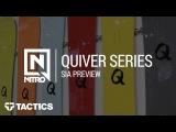 Nitro Quiver Series 2018 Snowboards  SIA Preview  - Tactics.com